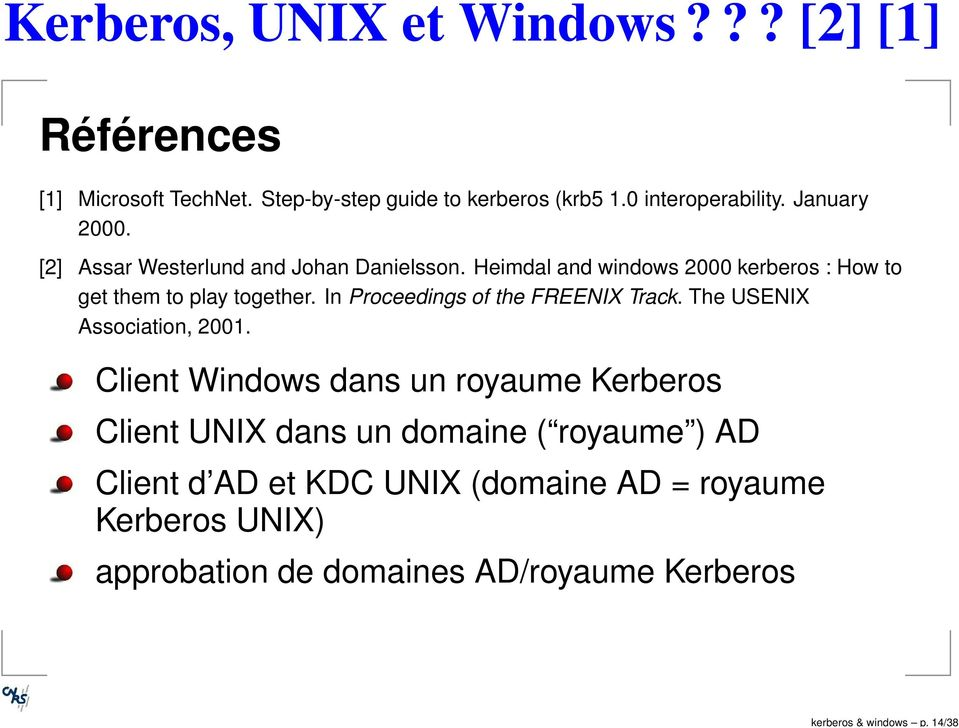 Heimdal and windows 2000 kerberos : How to get them to play together. In Proceedings of the FREENIX Track.