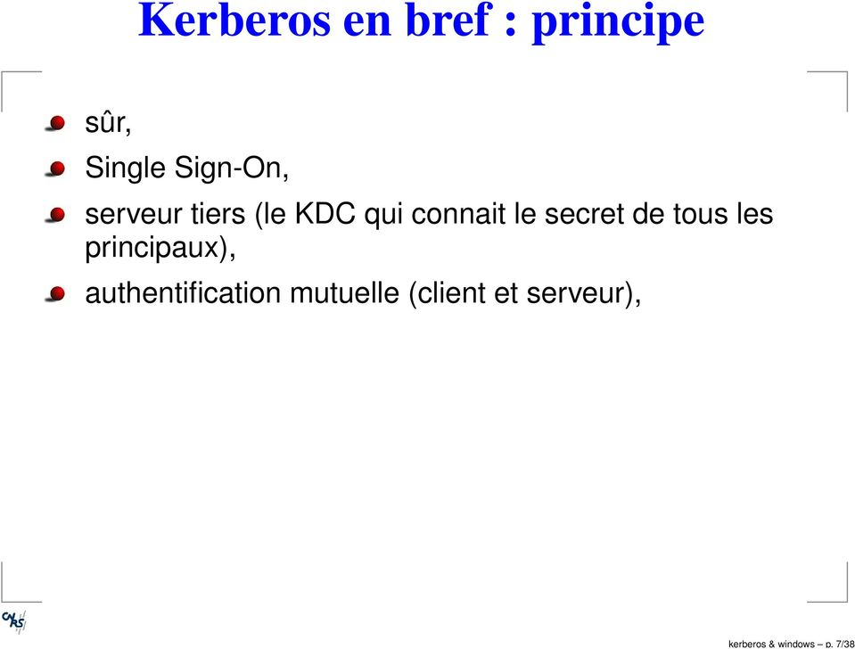 Sign-On, serveur tiers (le KDC qui connait le