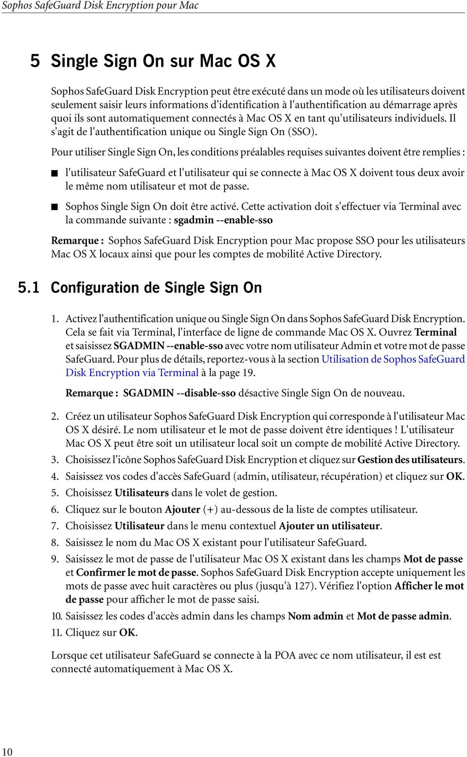 Il s'agit de l'authentification unique ou Single Sign On (SSO).