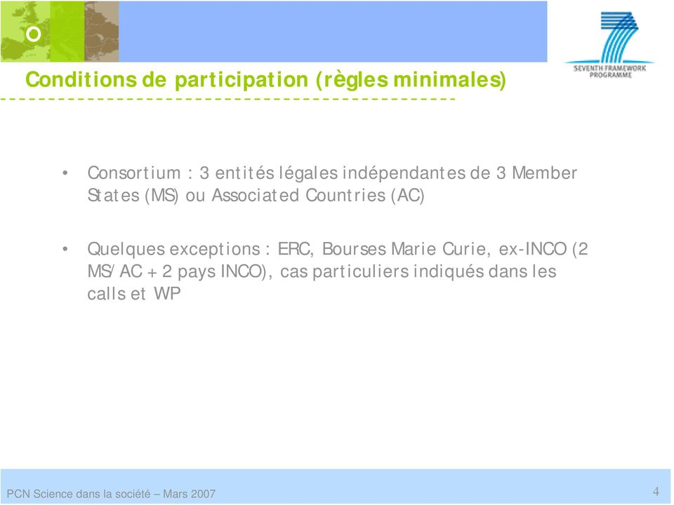 exceptions : ERC, Bourses Marie Curie, ex-inco (2 MS/AC + 2 pays INCO), cas