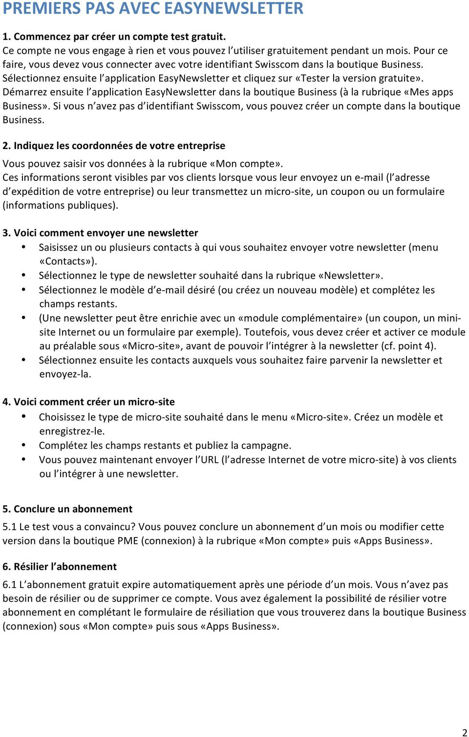 Démarrez ensuite l application EasyNewsletter dans la boutique Business (à la rubrique «Mes apps Business».
