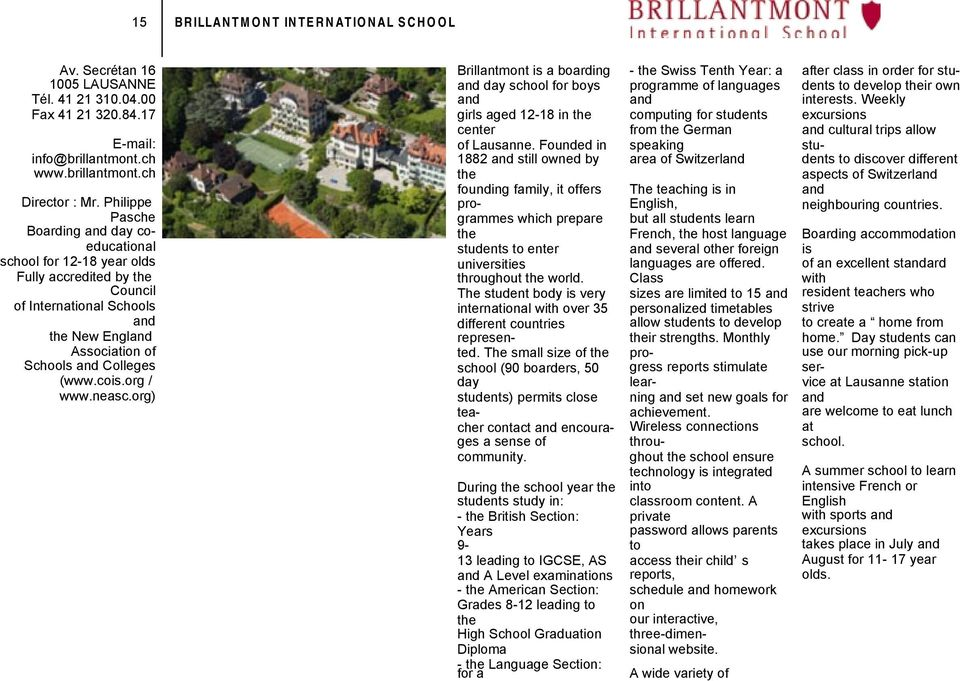 org / www.neasc.org) BRILLANTMONT INTERNATIONAL SCHOOL Brillantmont is a boarding and day school for boys and girls aged 12-18 in the center of Lausanne.