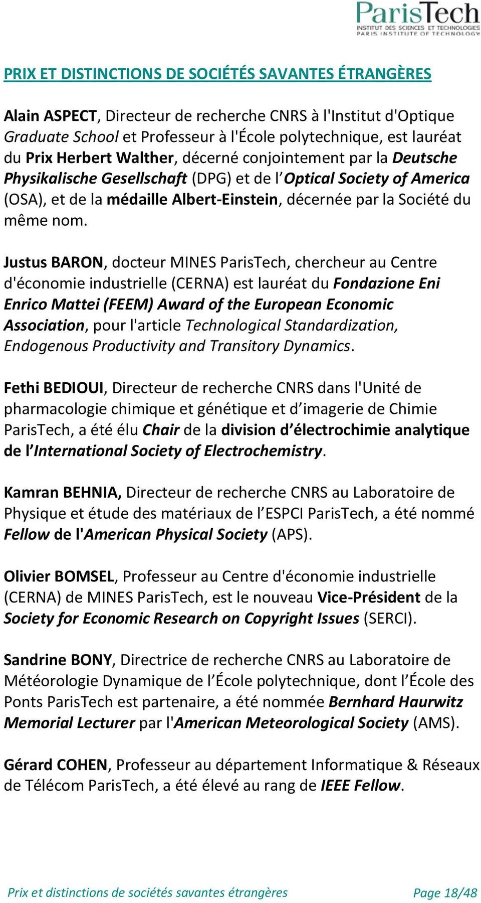 nom. Justus BARON, docteur MINES ParisTech, chercheur au Centre d'économie industrielle (CERNA) est lauréat du Fondazione Eni Enrico Mattei (FEEM) Award of the European Economic Association, pour
