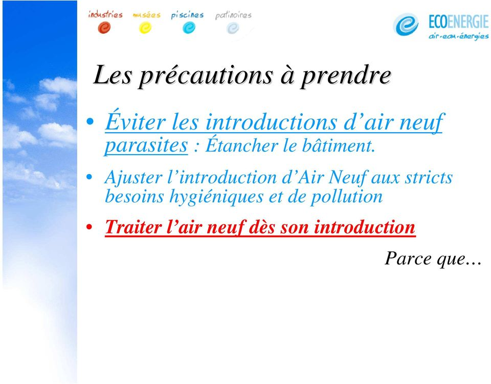 Ajuster l introduction d Air Neuf aux stricts besoins