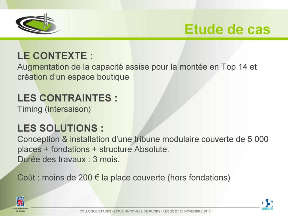 Conception & installation d'une tribune modulaire couverte de 5 000 places + fondations +