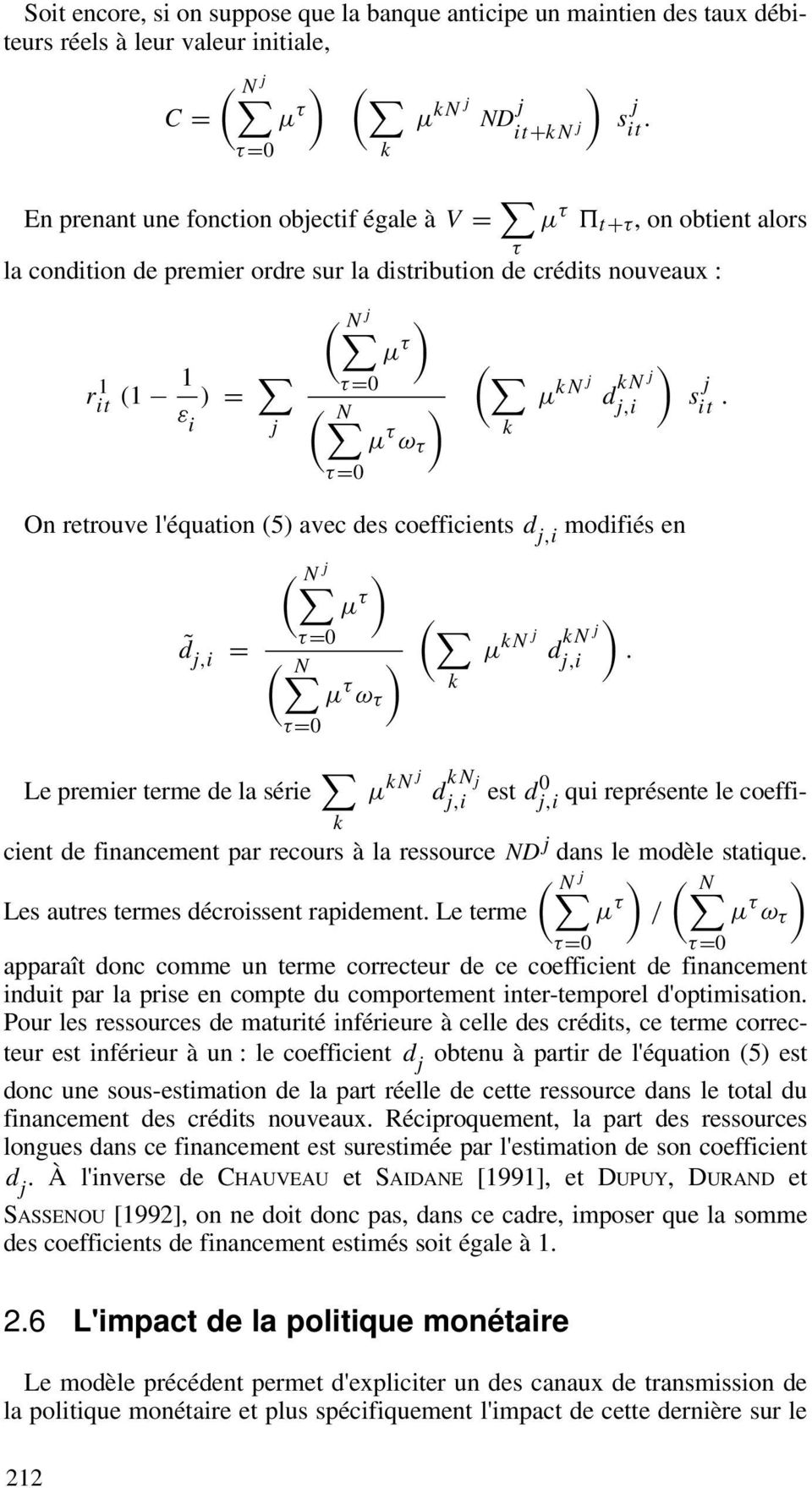 µ kn j d kn j j,i On retrouve l'équation (5) avec des coefficients d j,i modifiés en d j,i = ( N j ) µ τ ( τ=0 ( N ) µ τ k ω τ τ=0 ) µ kn j d kn j j,i. s j.