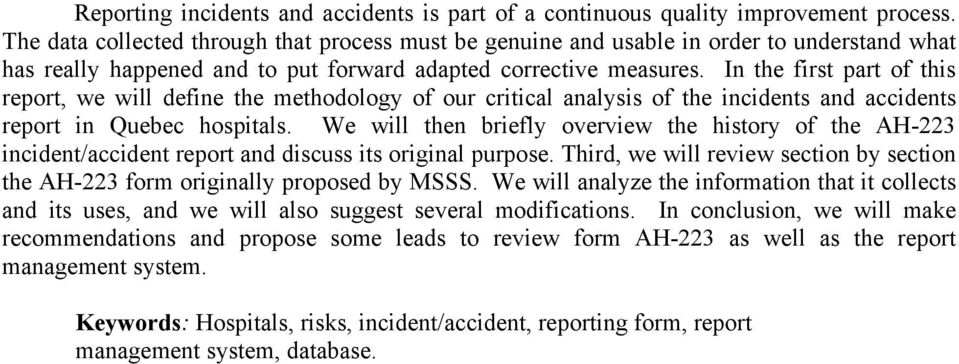 In the first part of this report, we will define the methodology of our critical analysis of the incidents and accidents report in Quebec hospitals.
