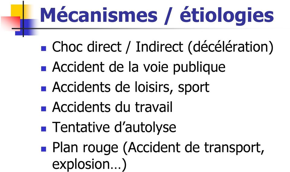 Accidents de loisirs, sport Accidents du travail