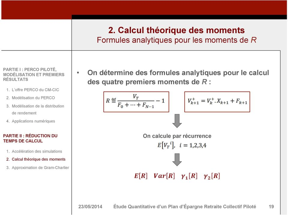 premiers moments de R : On calcule par récurrence Étude