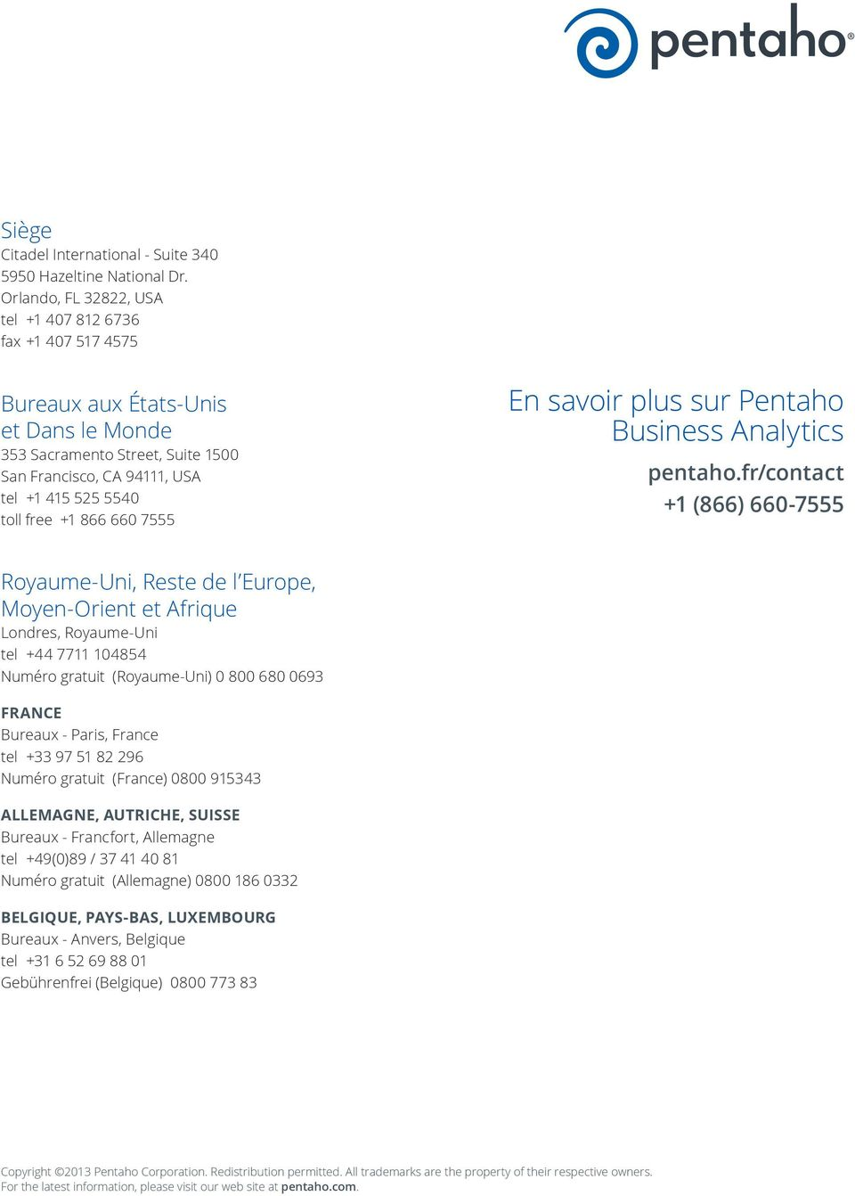 866 660 7555 En savoir plus sur Pentaho Business Analytics pentaho.