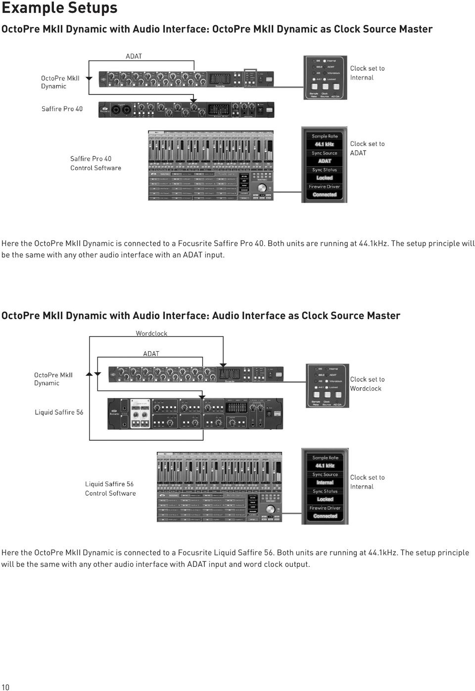 OctoPre MkII Dynamic with Audio Interface: Audio Interface as Clock Source Master Here the OctoPre MkII Dynamic is connected to a Focusrite Liquid
