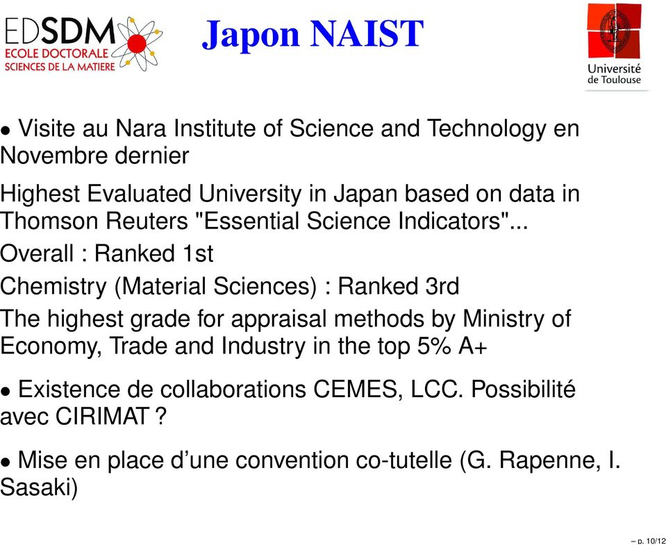 .. Overall : Ranked 1st Chemistry (Material Sciences) : Ranked 3rd The highest grade for appraisal methods by Ministry of