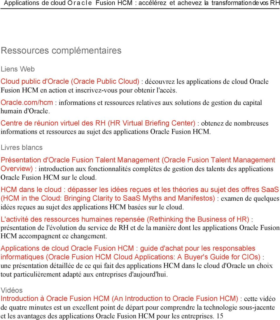 Centre de réunion virtuel des RH (HR Virtual Briefing Center) : obtenez de nombreuses informations et ressources au sujet des applications Oracle Fusion HCM.