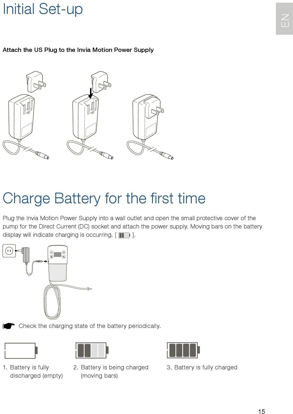 the power supply. Moving bars on the battery display will indicate charging is occurring. [ ].