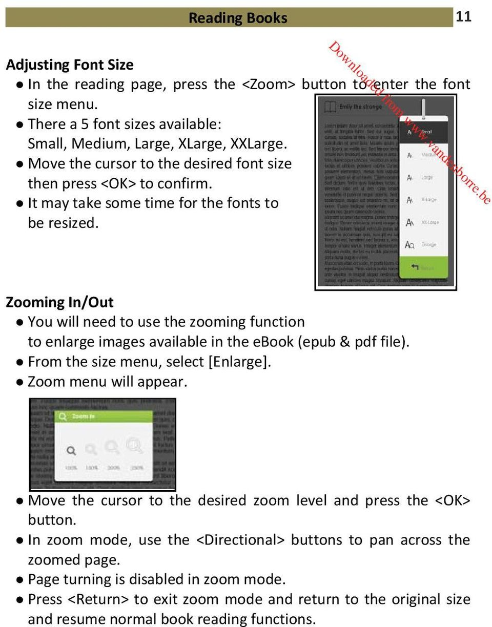 Zooming In/Out You will need to use the zooming function to enlarge images available in the ebook (epub & pdf file). From the size menu, select [Enlarge]. Zoom menu will appear.
