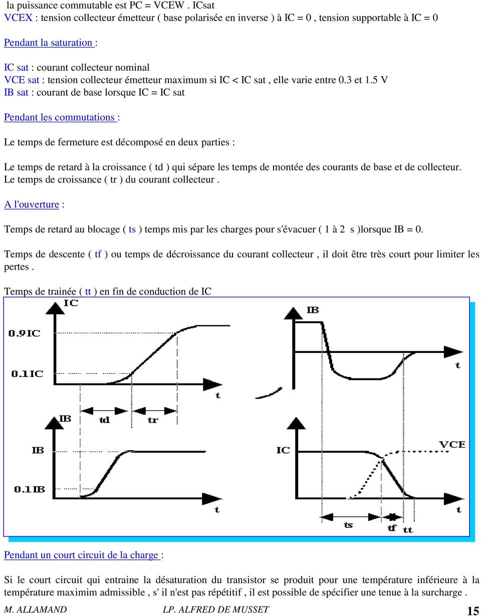 émetteur maximum si IC < IC sat, elle varie entre 0.3 et 1.