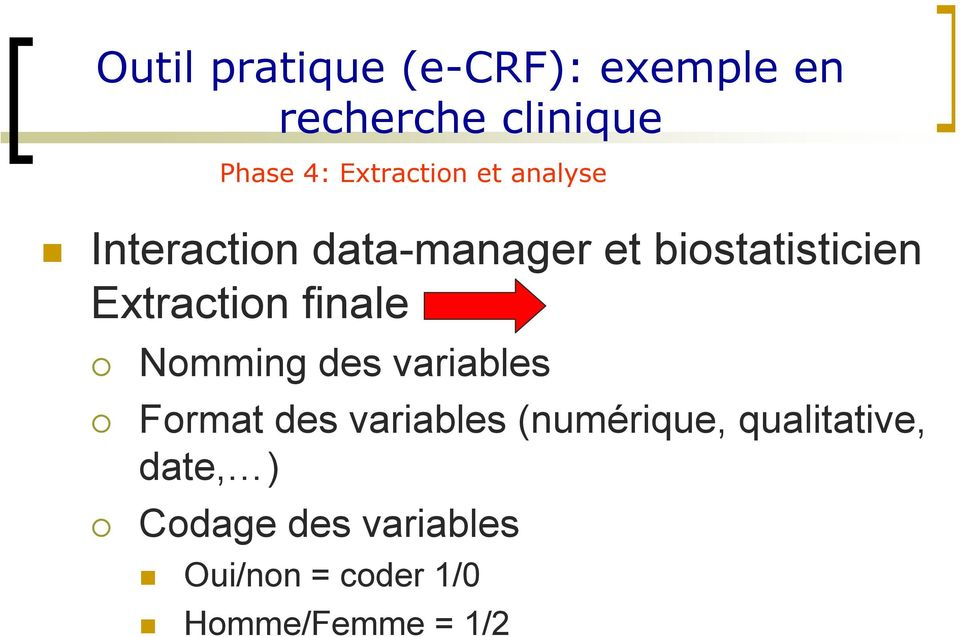 Extraction finale Nomming des variables Format des variables