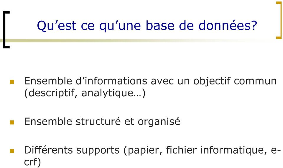 (descriptif, analytique ) Ensemble structuré et