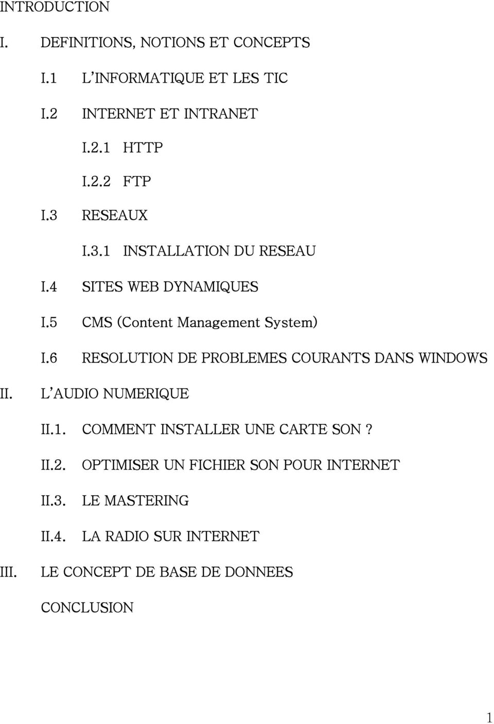 6 RESOLUTION DE PROBLEMES COURANTS DANS WINDOWS II. L AUDIO NUMERIQUE II.1. COMMENT INSTALLER UNE CARTE SON? II.2. II.3.