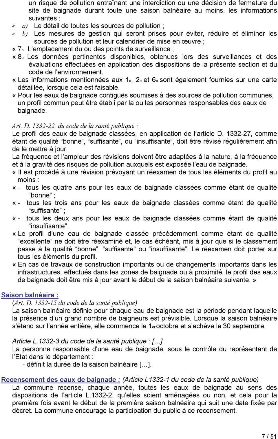 points de surveillance ; É 8o Les donnäes pertinentes disponibles, obtenues lors des surveillances et des Ävaluations effectuäes en application des dispositions de la präsente section et du code de l