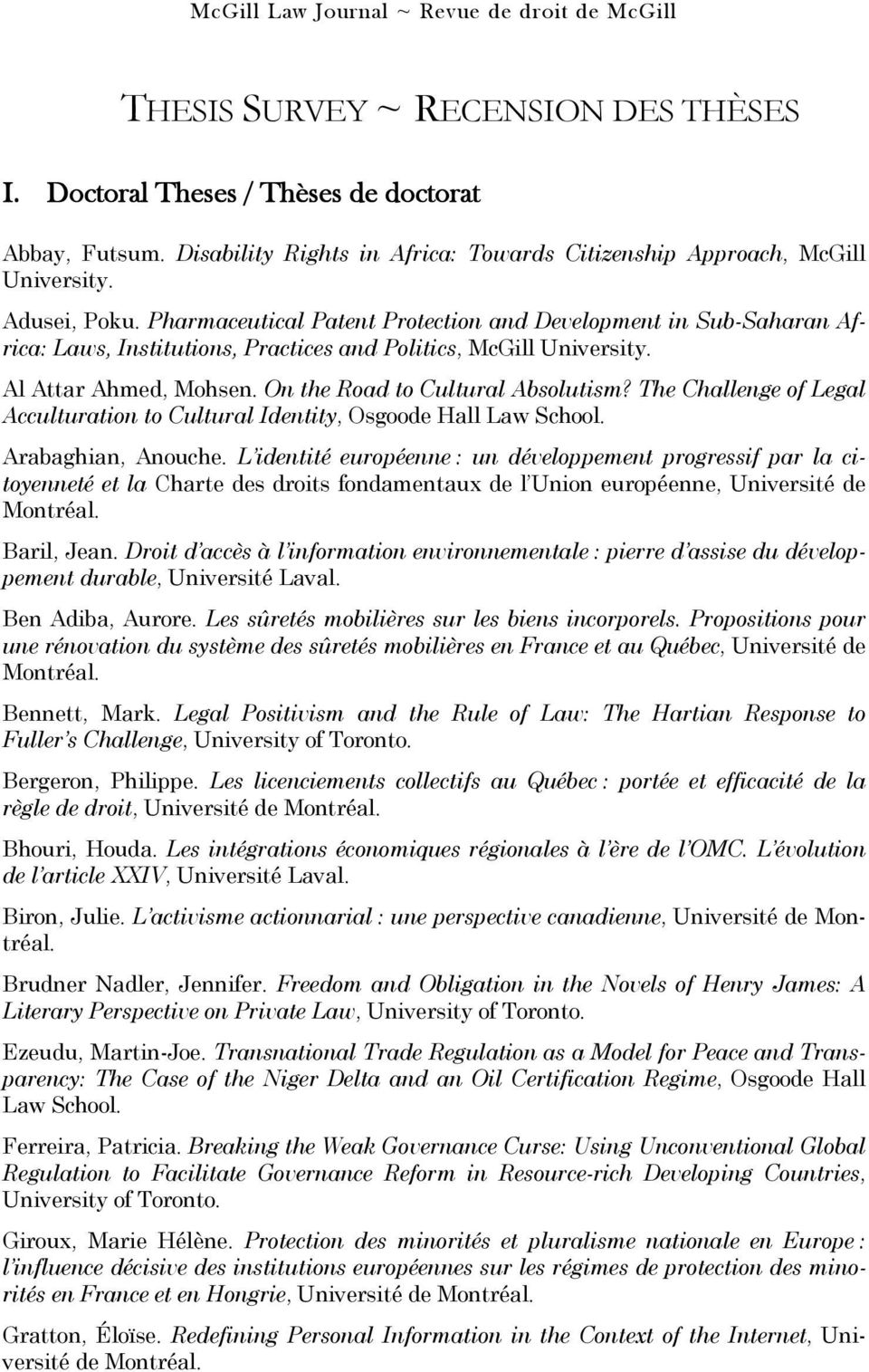 Pharmaceutical Patent Protection and Development in Sub-Saharan Africa: Laws, Institutions, Practices and Politics, McGill University. Al Attar Ahmed, Mohsen. On the Road to Cultural Absolutism?
