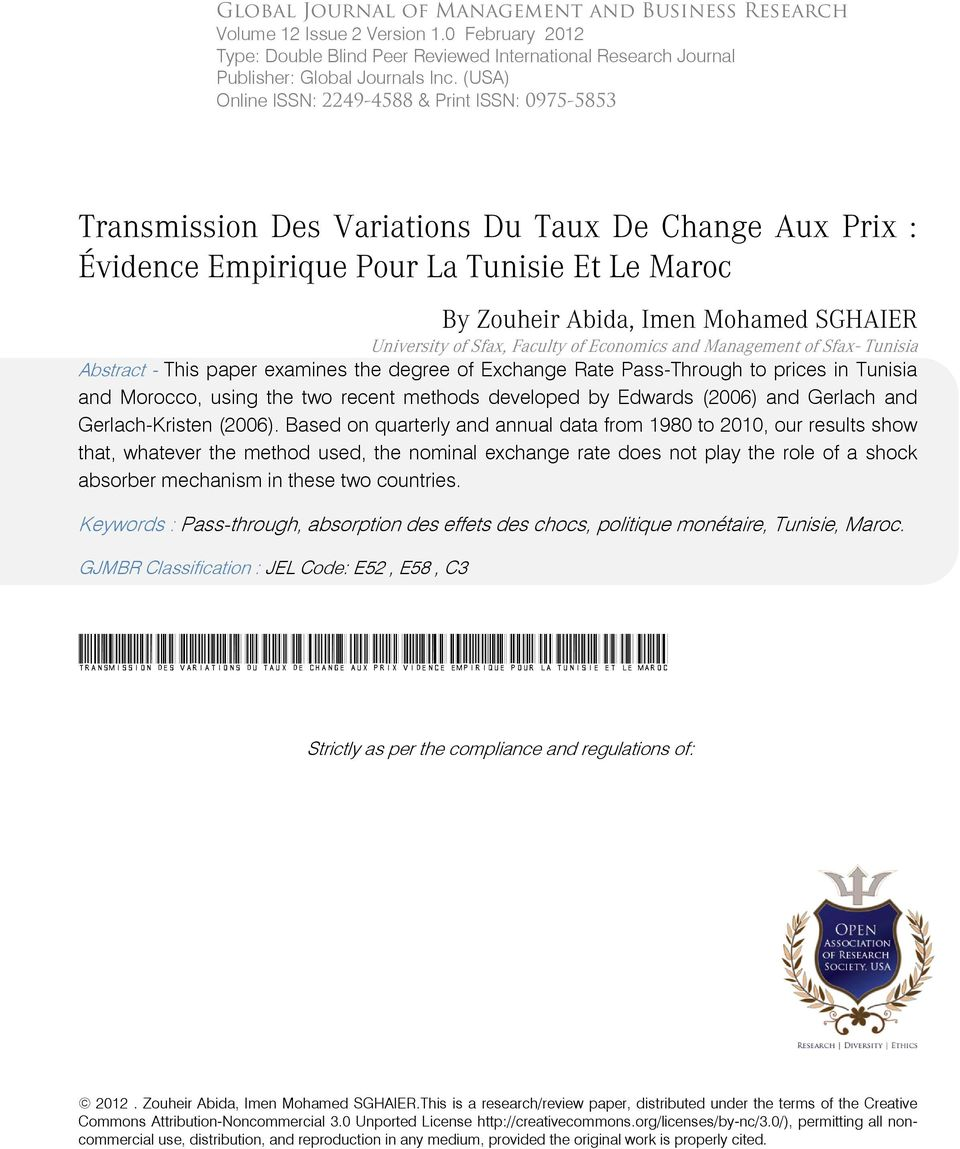 Universiy of Sfax, Faculy of Economics and Managemen of Sfax- Tunisia Absrac - This paper examines he degree of Exchange Rae Pass-Through o prices in Tunisia and Morocco, using he wo recen mehods