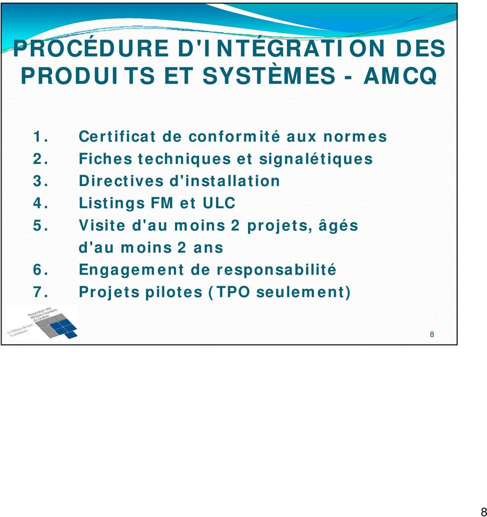 Directives d'installation 4. Listings FM et ULC 5.