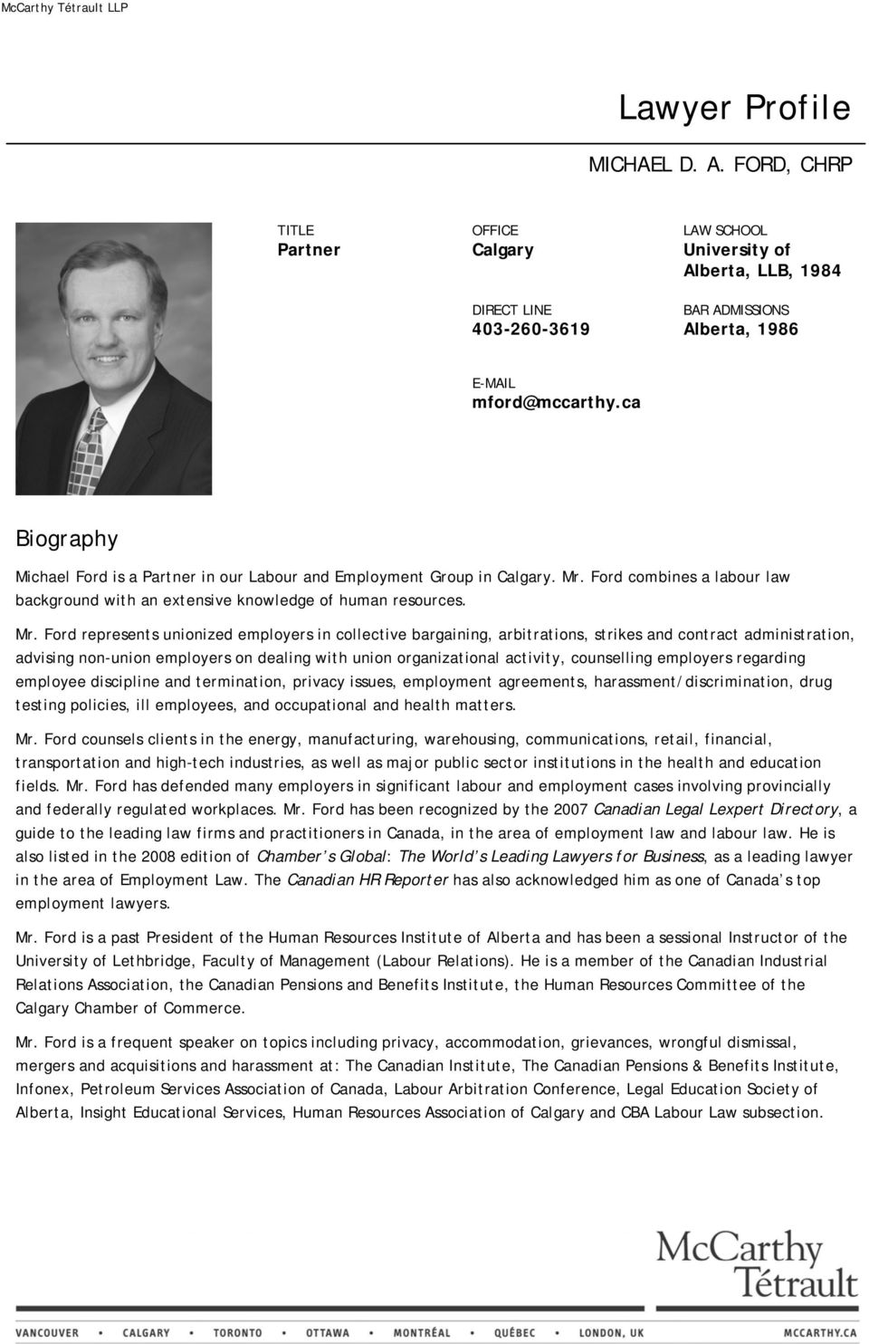 ca Biography Michael Ford is a Partner in our Labour and Employment Group in Calgary. Mr.