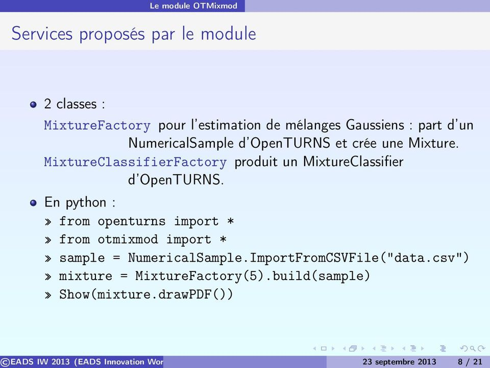 MixtureClassifierFactory produit un MixtureClassifier d OpenTURNS.