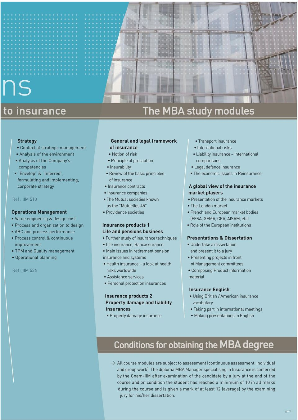 planning Ref : IIM 536 General and legal framework of insurance Notion of risk Principle of precaution Insurability Review of the basic principles of insurance Insurance contracts Insurance companies
