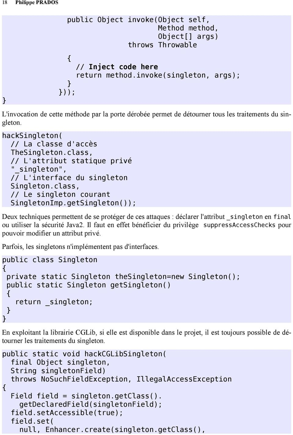"class, // L'attribut statique privé ""_singleton"", // L'interface du singleton Singleton.class, // Le singleton courant SingletonImp."