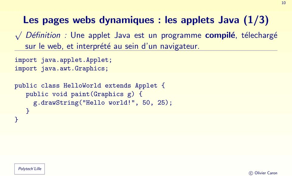 navigateur. import java.applet.applet; import java.awt.