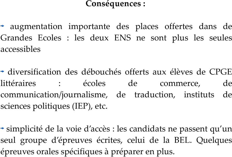 communication/journalisme, de traduction, instituts de sciences politiques (IEP), etc.