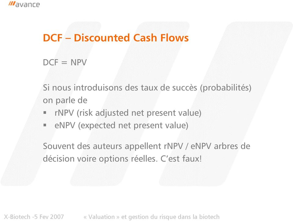 present value) enpv (expected net present value) Souvent des