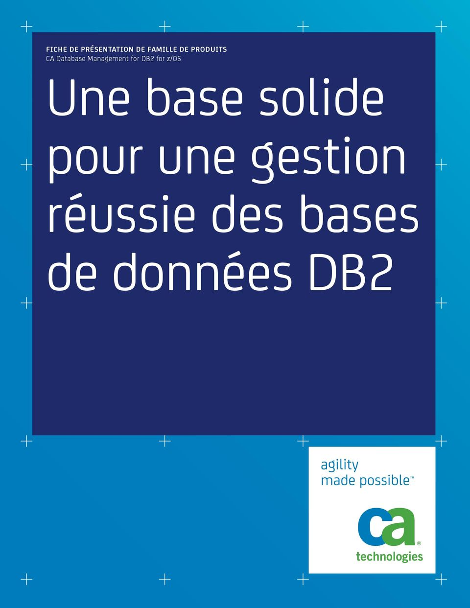 DB2 for z/os Une base solide pour une