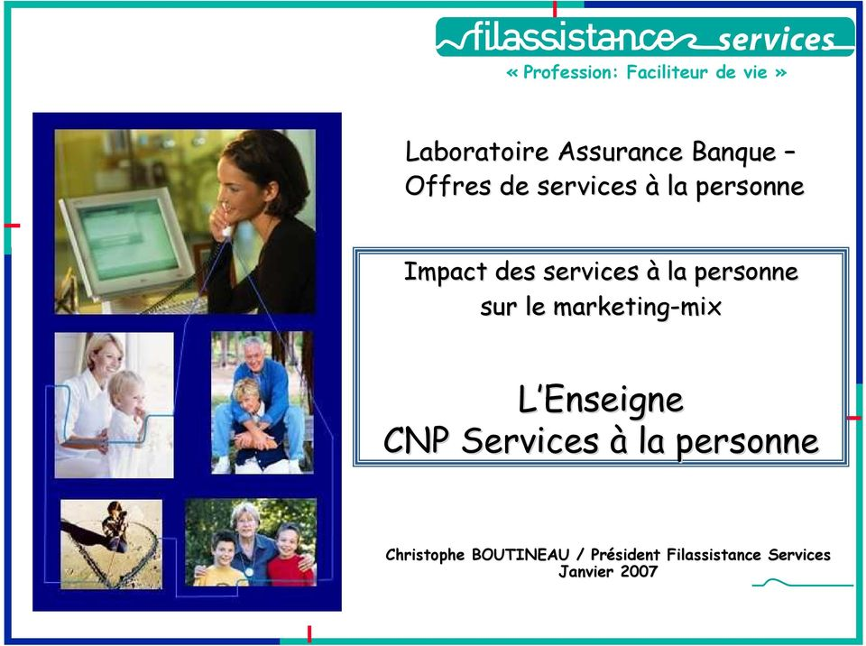 personne sur le marketing-mix mix L Enseigne CNP Services à la