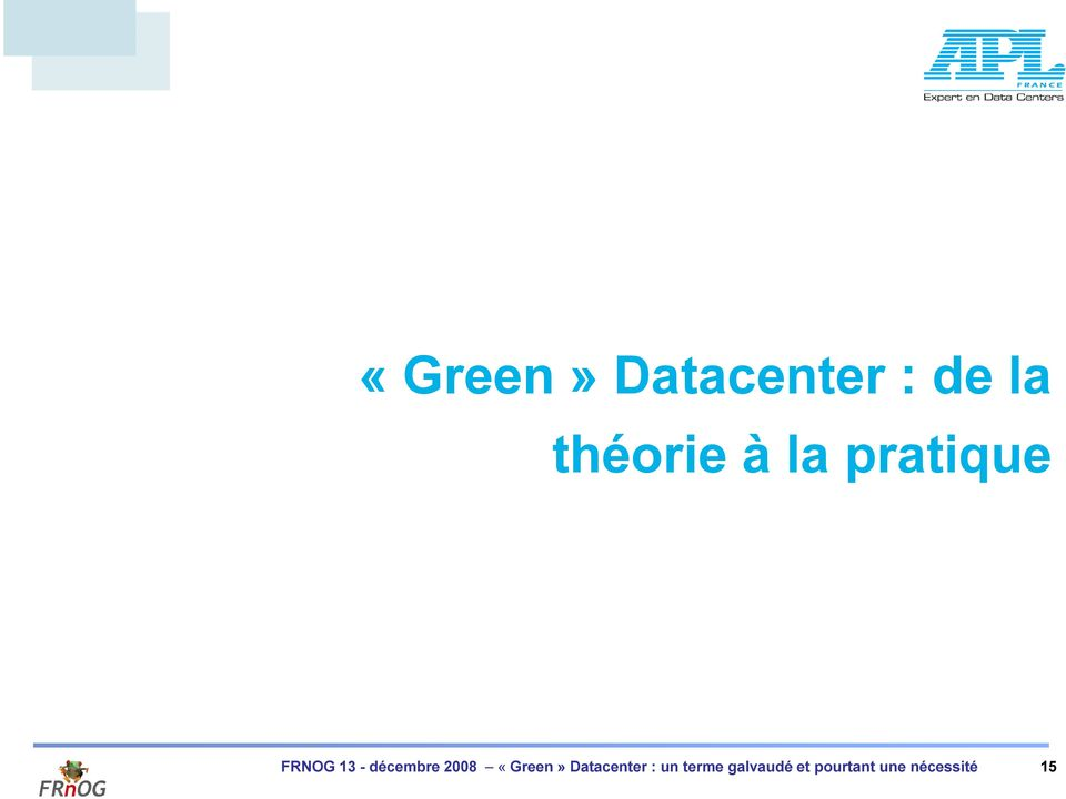2008 «Green» Datacenter : un terme