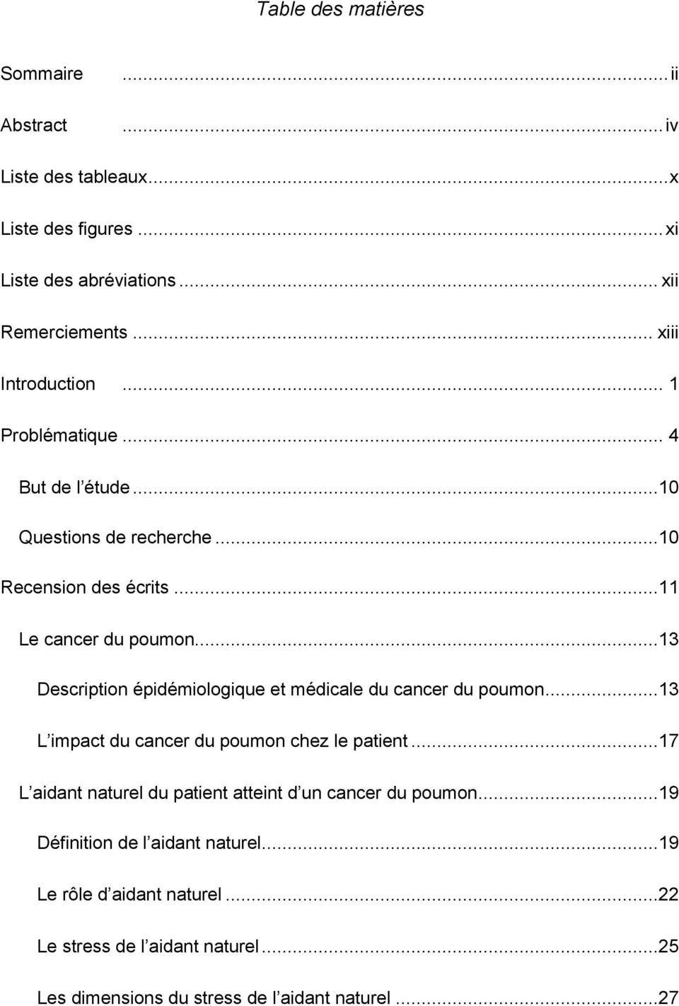 ..13 Description épidémiologique et médicale du cancer du poumon...13 L impact du cancer du poumon chez le patient.