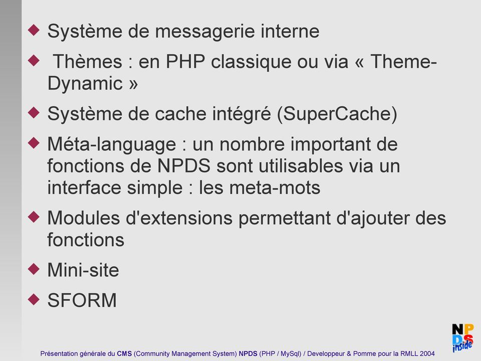 important de fonctions de NPDS sont utilisables via un interface simple :