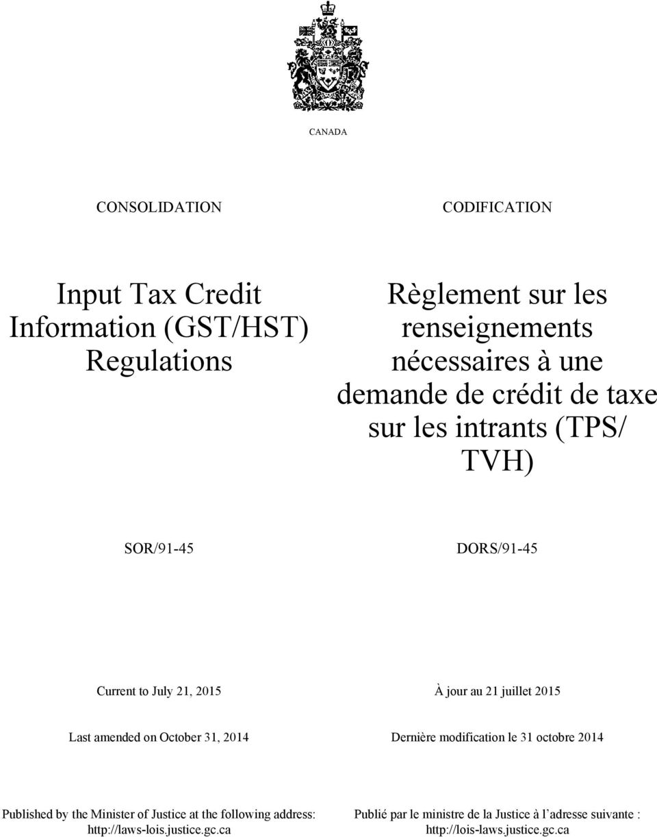 2015 Last amended on October 31, 2014 Dernière modification le 31 octobre 2014 Published by the Minister of Justice at the
