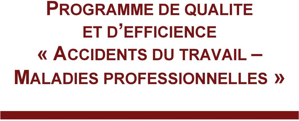 «ACCIDENTS DU TRAVAIL