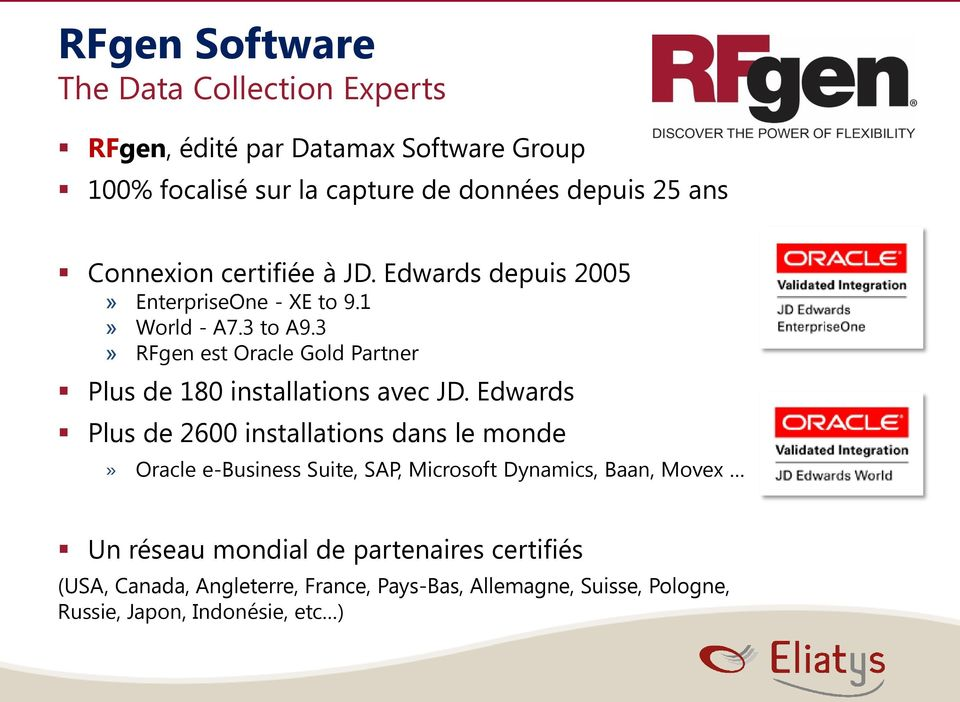 3» RFgen est Oracle Gold Partner Plus de 180 installations avec JD.