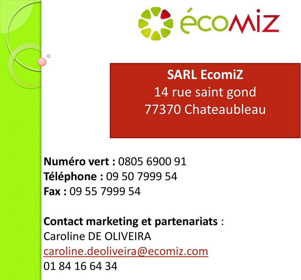 55 7999 54 Contact marketing et partenariats : Caroline