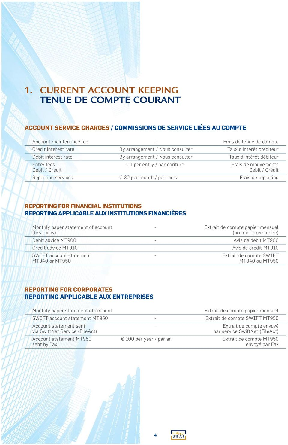 Credit Débit / Crédit Reporting services 30 per month / par mois Frais de reporting REPORTING FOR FINANCIAL INSTITUTIONS REPORTING APPLICABLE AUX INSTITUTIONS FINANCIÈRES Monthly paper statement of