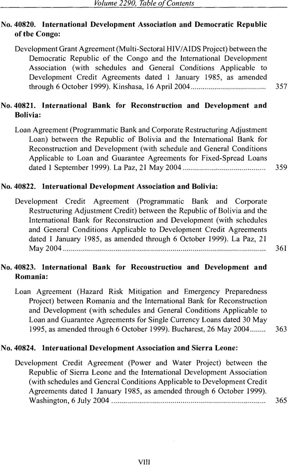 International Development Association (with schedules and General Conditions Applicable to Development Credit Agreements dated 1 January 1985, as amended through 6 October 1999).