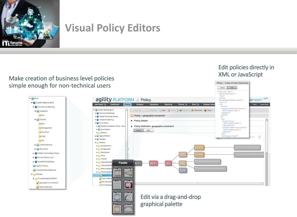non-technical users Edit policies directly in