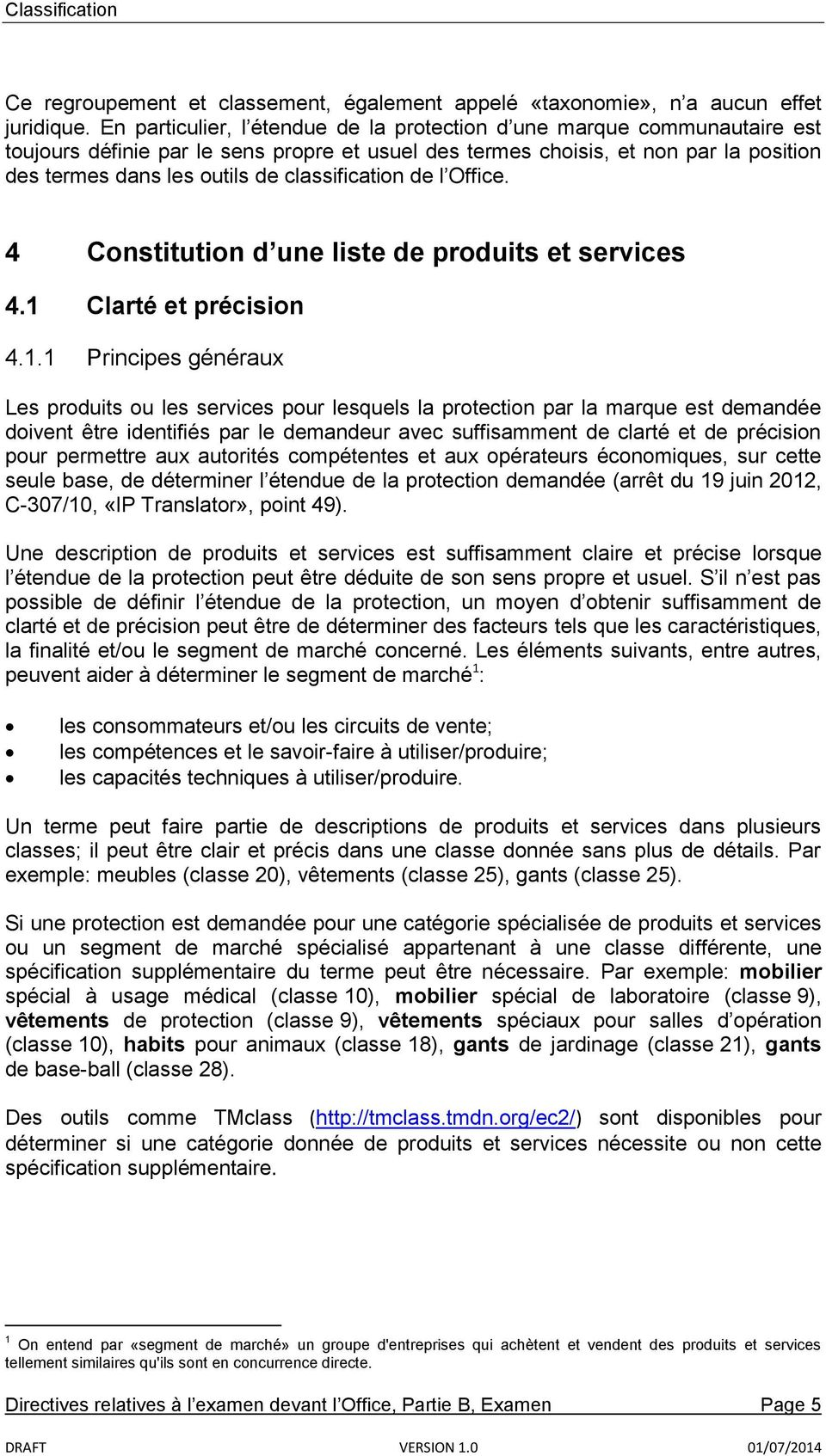 classification de l Office. 4 Constitution d une liste de produits et services 4.1