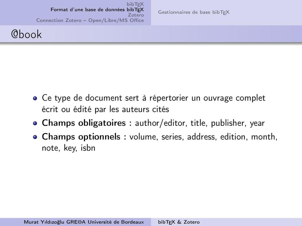 Champs obligatoires : author/editor, title, publisher, year Champs