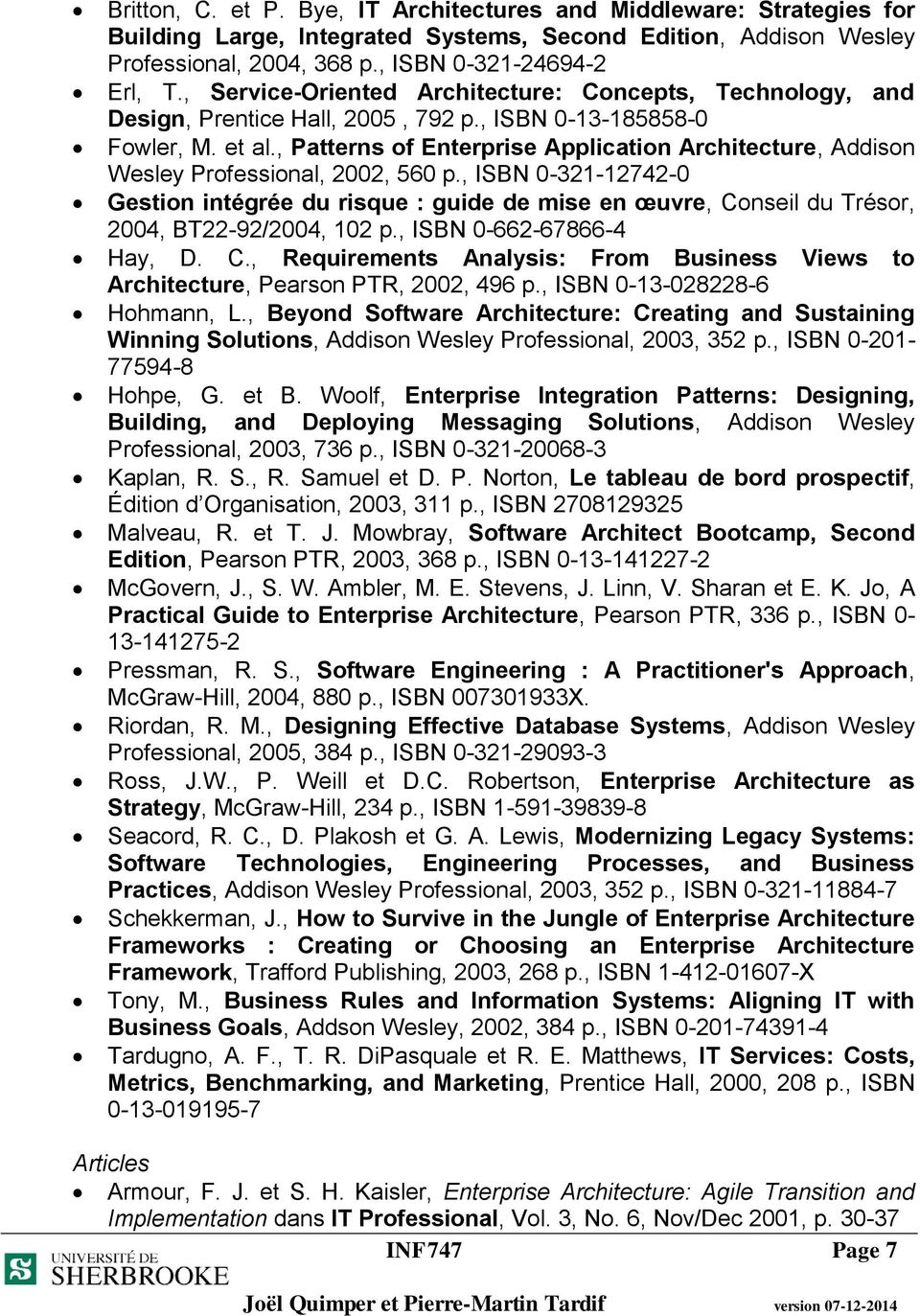 , Patterns of Enterprise Application Architecture, Addison Wesley Professional, 2002, 560 p.