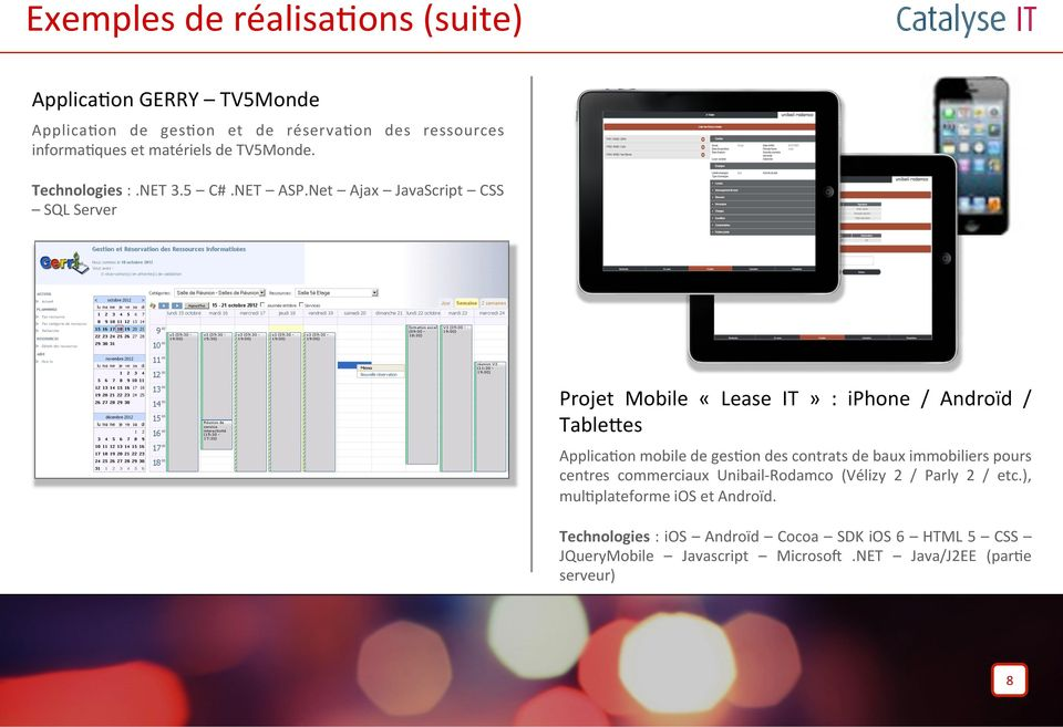 Net Ajax JavaScript CSS SQL Server Projet Mobile «Lease IT» : iphone / Androïd / Tablekes Applica:on mobile de ges:on des contrats de baux